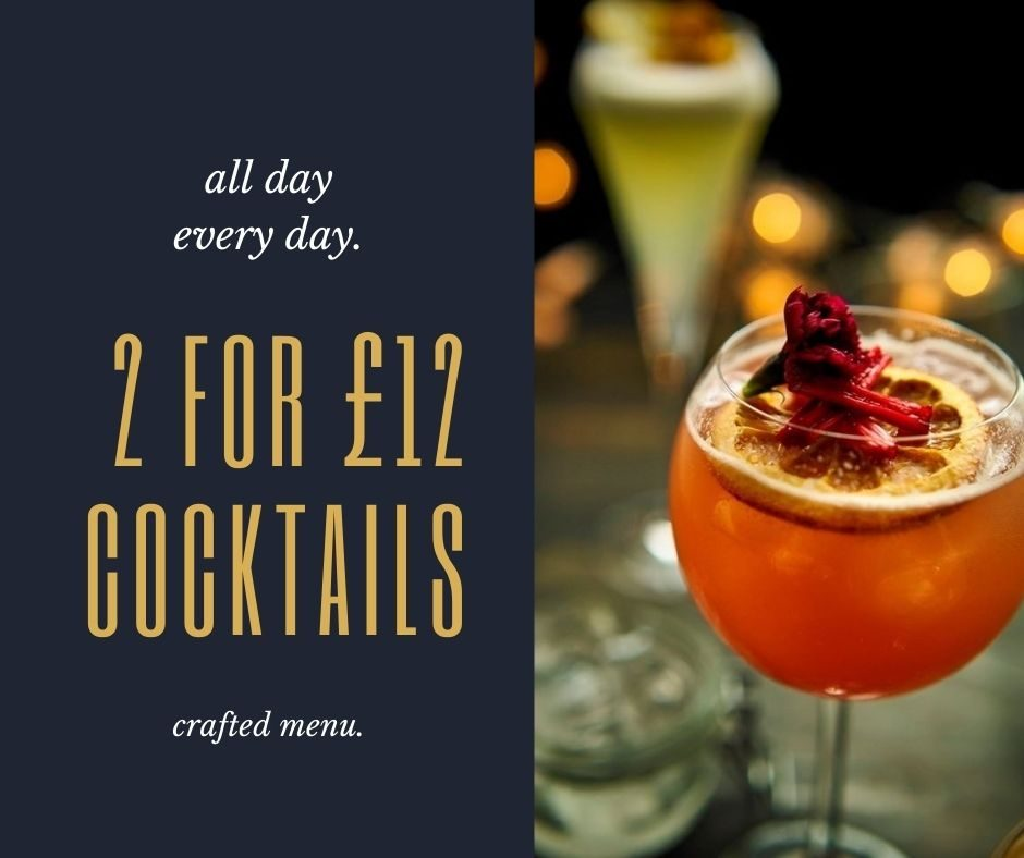 2 for £12 cocktails | all day everyday
